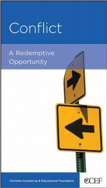 Conflict A Redemptive Opportunity [Tract/Booklet]