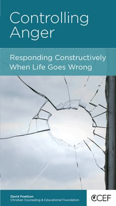 Controlling Anger Responding Constructively When Life Goes Wrong [Tract/Booklet]