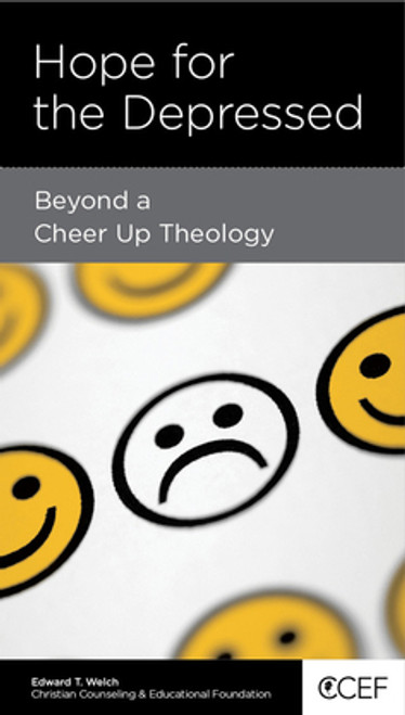 Hope for the Depressed Beyond a Cheer-Up Theology [Tract/Booklet]