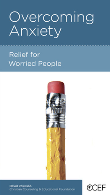 Overcoming Anxiety Relief for Worried People [Tract/Booklet]