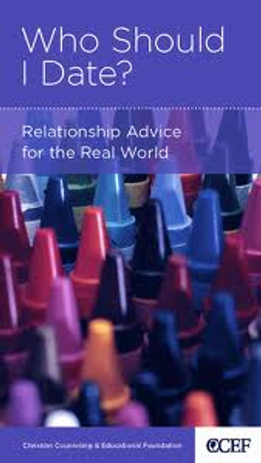Who Should I Date? Relationship Advice for the Real World [Tract/Booklet]