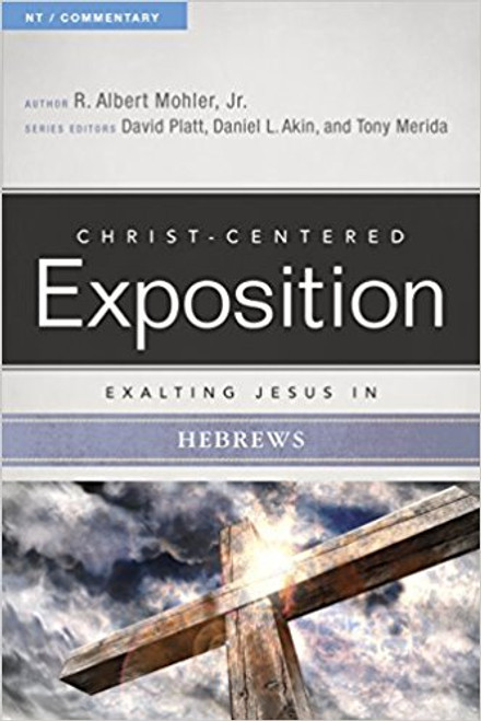 Exalting Jesus in Hebrews Christ-Centered Exposition Commentary [Paperback]