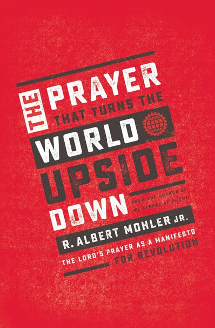 The Prayer That Turns the World Upside Down The Lord's Prayer as a Manifesto for Revolution [Paperback]