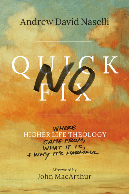 No Quick Fix Where Higher Life Theology Came From, What It Is, and Why It's Harmful [Paperback]