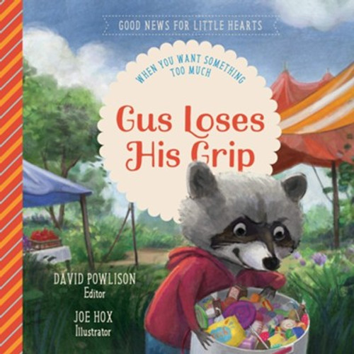 Gus Loses His Grip When You Want Something Too Much [Hardback]