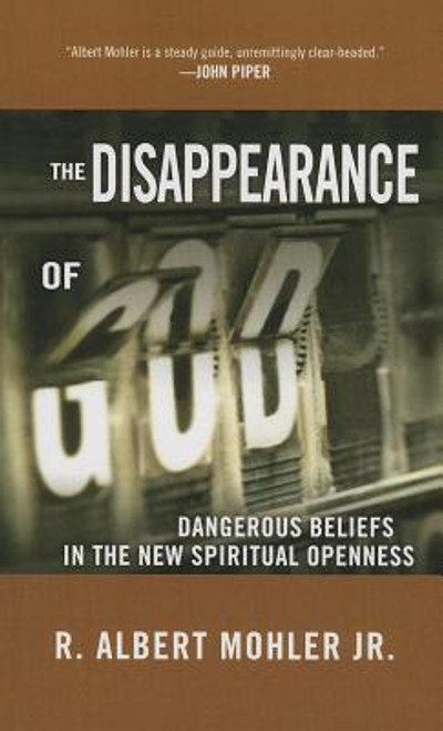 The Disappearance of God Dangerous Beliefs in the New Spiritual Openness [Paperback]