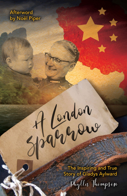 A London Sparrow The Inspiring and True Story of Gladys Aylward [eBook]