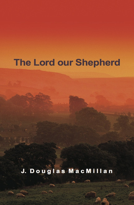 The Lord Our Shepherd [Paperback]