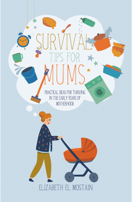 Survival Tips for Moms Practical ideas for thriving in the early years of motherhood [Paperback]