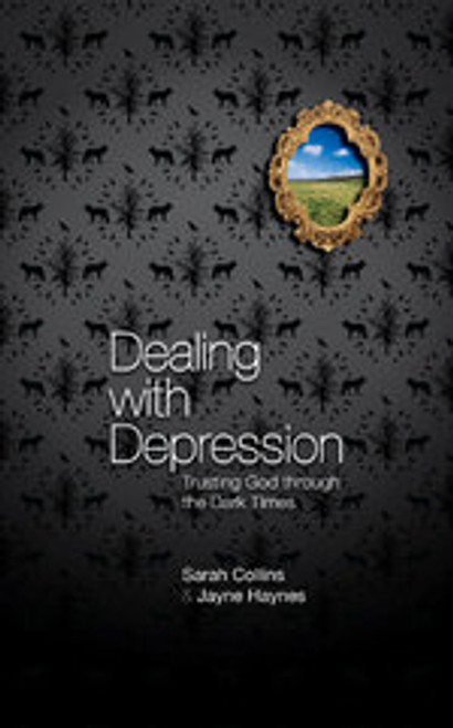 Dealing With Depression Trusting God through the Dark Times [Paperback]
