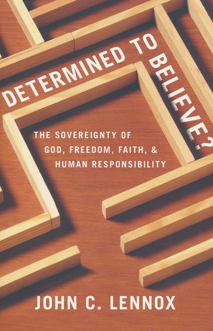 Determined to Believe The Sovereignty of God, Freedom, Faith, and Human Responsibility [Paperback]