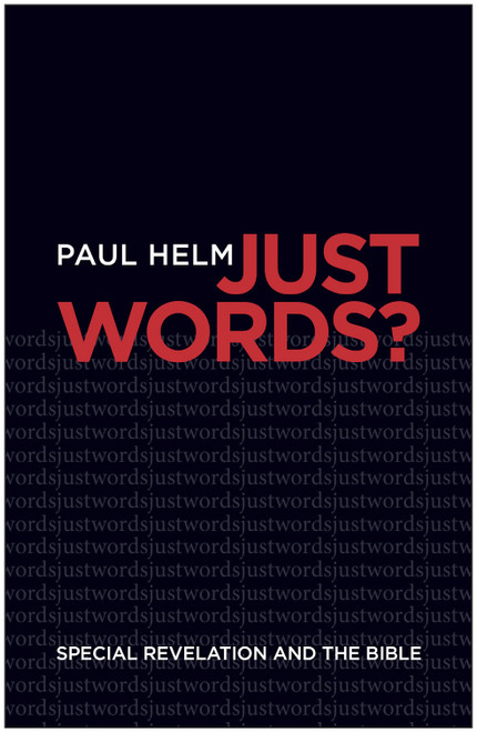 Just Words? Special Revelation and the Bible [Paperback]