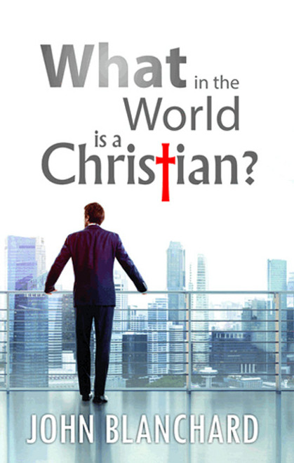 What In The World Is A Christian? [Paperback]