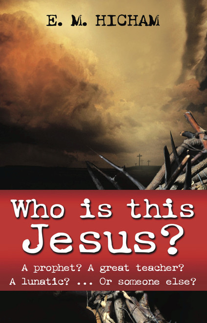 Who Is This Jesus? A Prophet? A Great Teacher? A Lunatic? ... Or Someone Else? [Paperback]