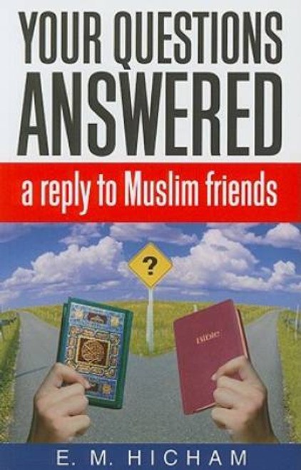 Your Questions Answered A Reply to Muslim Friends [Paperback]
