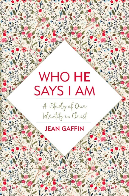 Who He Says I Am A Study of Our Identity in Christ [Paperback]