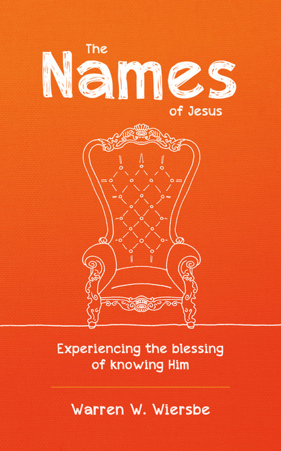 The Names of Jesus Experiencing the blessing of knowing Him [Paperback]
