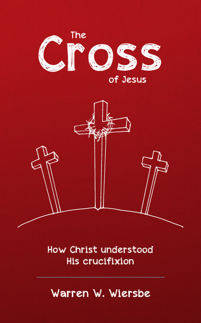 The Cross of Jesus How Christ understood His crucifixion [Paperback]