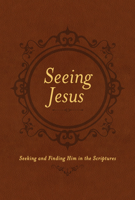 Seeing Jesus Seeking and Finding Him in the Scriptures [Imitation Leather]