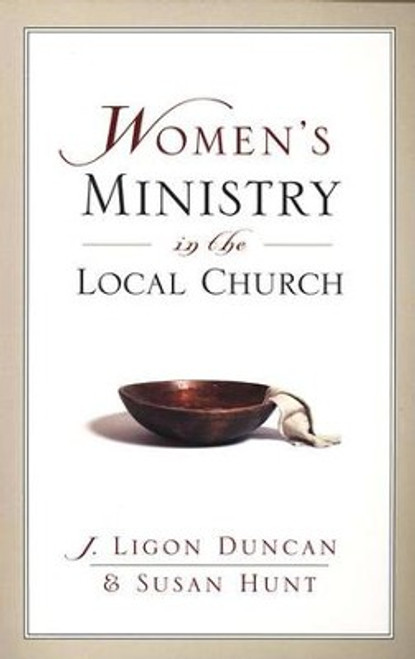 Women's Ministry in the Local Church [Paperback]