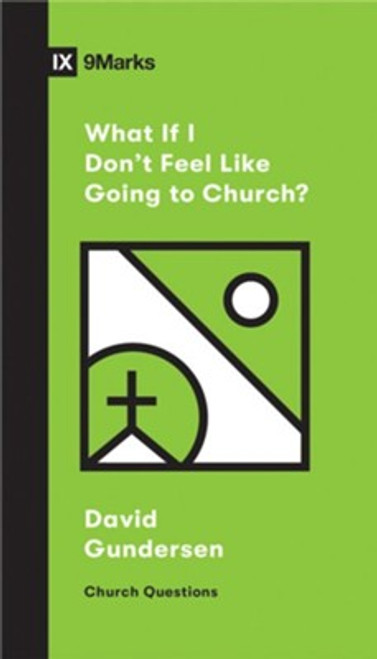 What if I Don't Feel Like Going to Church? [Paperback]