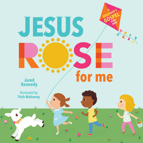 Jesus Rose for Me The True Story of Easter [Board Book]