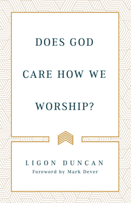 Does God Care How We Worship? [Paperback]