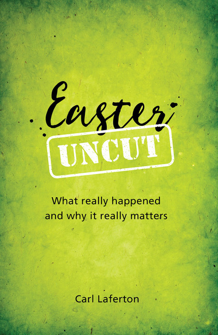 Easter Uncut What Really Happened and Why It Really Matters [Paperback]