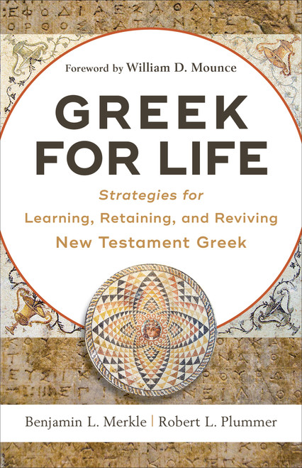 Greek for Life Strategies for Learning, Retaining, and Reviving New Testament Greek [Paperback]