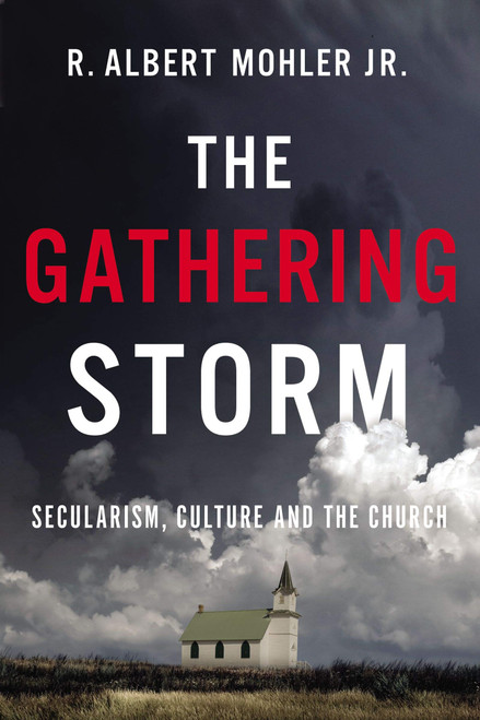 The Gathering Storm Secularism, Culture, and the Church [Hardback]