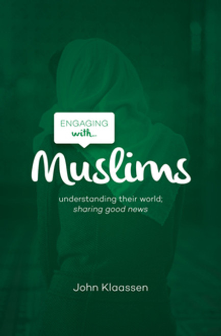 Engaging with Muslims Understanding their world; sharing good news [Paperback]
