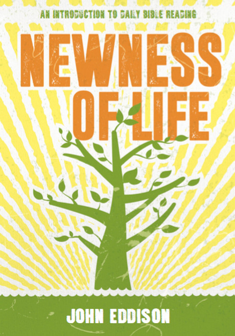 Newness of Life An introduction to daily Bible reading [eBook]