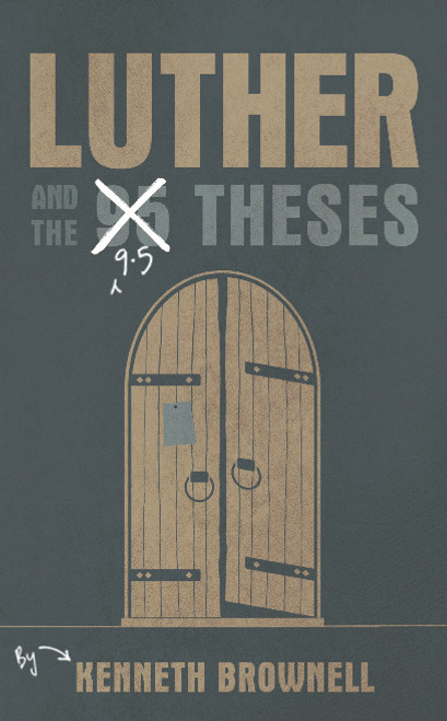 Luther and the 9.5 Theses [Paperback]