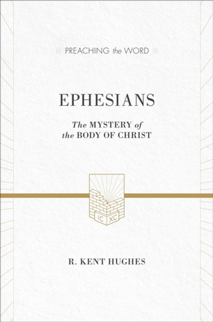 Ephesians [Preaching the Word] The Mystery of the Body of Christ [Hardback]