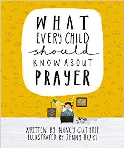 What Every Child Should Know About Prayer [eBook]