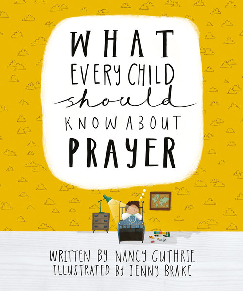 What Every Child Should Know About Prayer [Hardback]