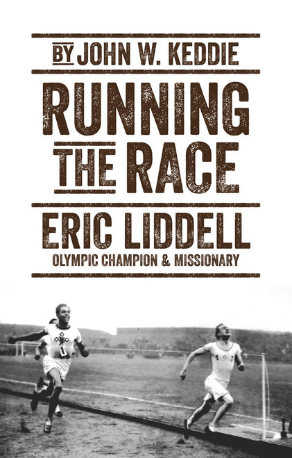 Running the Race Eric Liddell – Olympic Champion and Missionary [Paperback]