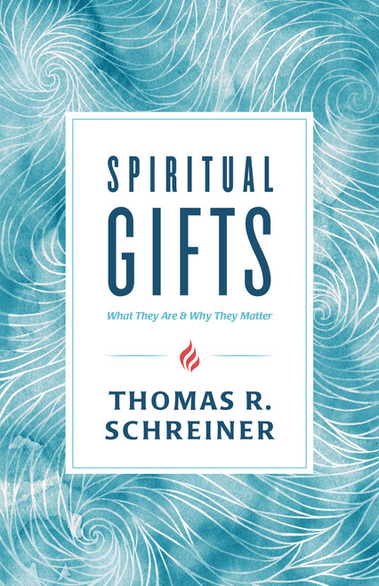Spiritual Gifts What They Are and Why They Matter [Paperback]