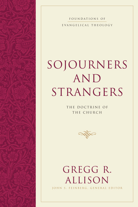 Sojourners and Strangers The Doctrine of the Church [Hardback]