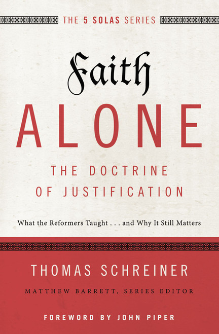 Faith Alone The Doctrine of Justification [Paperback]