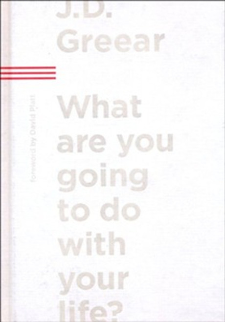 What Are You Going to Do with Your Life? [Hardback]