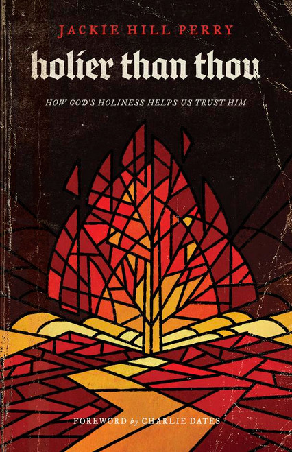 Holier Than Thou How God's Holiness Helps Us Trust Him [Paperback]