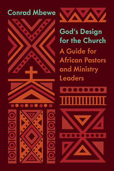 God's Design for the Church A Guide for African Pastors and Ministry Leaders [Paperback]