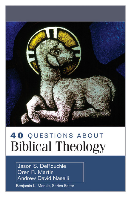 40 Questions About Biblical Theology [Paperback]
