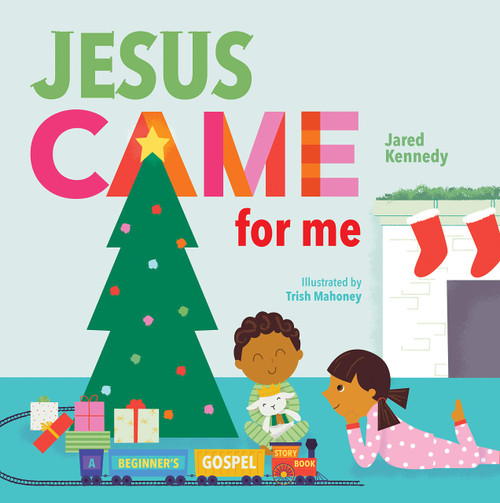 Jesus Came for Me The True Story of Christmas [Board Book]