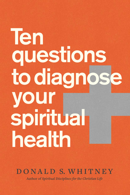 Ten Questions to Diagnose Your Spiritual Health [Paperback]