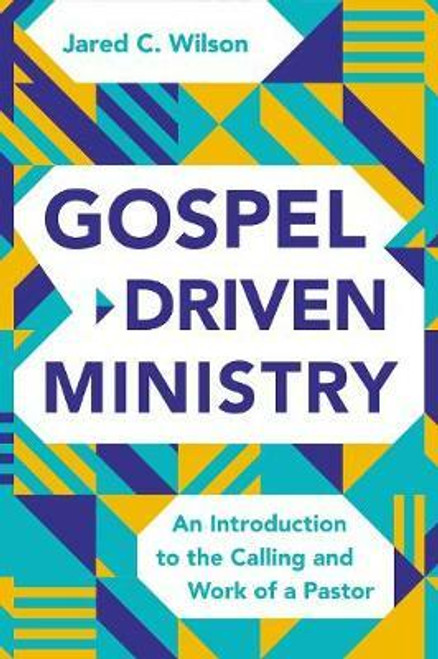 Gospel-Driven Ministry An Introduction to the Calling and Work of a Pastor [Hardback]