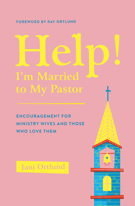 Help! I'm Married to My Pastor Encouragement for Ministry Wives and Those Who Love Them [Paperback]
