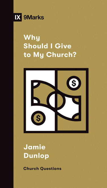 Why Should I Give to My Church? [Paperback]
