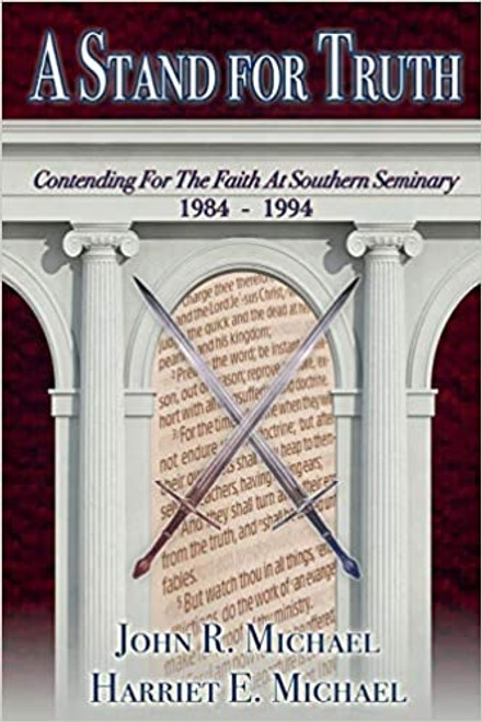 A Stand for Truth Contending for the Faith at Southern Seminary, 1984-1994 [Paperback]